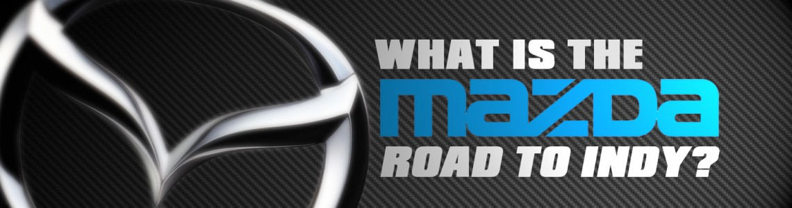 What is the Mazda Road to Indy?